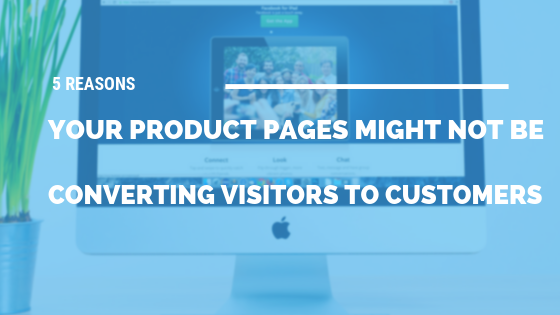 5 Reasons Your Product Pages Might Not Be Converting Visitors to Customers [611 Words] - article > 600 - Article Blizzard