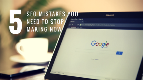 5 SEO Mistakes You Need to Stop Making Now [808 Words]