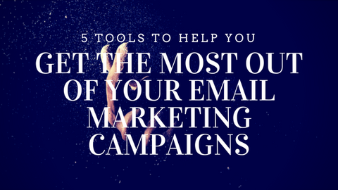 5 Tools to Help You Get the Most Out of Your Email Marketing Campaigns [704 Words]
