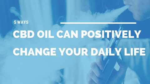 5 Ways CBD Oil Can Positively Change Your Daily Life [531 Words]