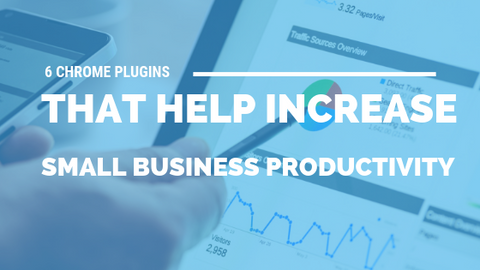 6 Chrome Plugins That Help Increase Small Business Productivity [520 Words] - article > 500 - Article Blizzard