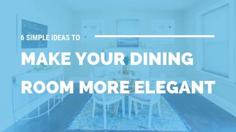 6 Simple Ideas To Make Your Dining Room More Elegant [517 Words]