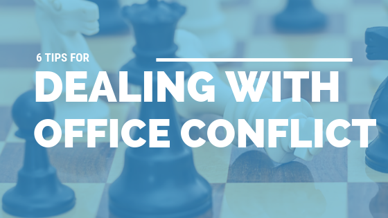 6 Tips for Dealing with Office Conflict [505 Words] - article > 500 - Article Blizzard