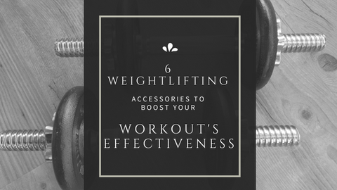 6 Weightlifting Accessories to Boost Your Workout's Effectiveness [509 Words]