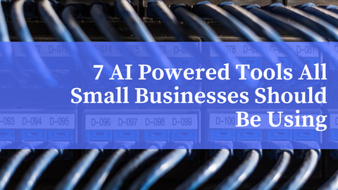 7 AI-Powered Tools All Small Businesses Should Be Using [820 Words]