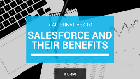 7 Alternatives to Salesforce and Their Benefits [616 Words] - article > 600 - Article Blizzard