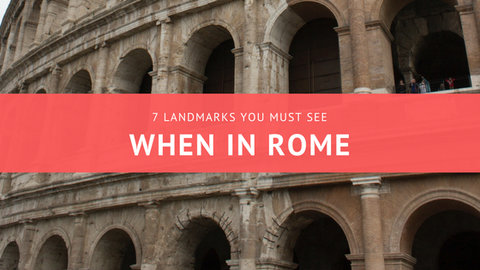 7 Landmarks You Must See When in Rome [506 Words]