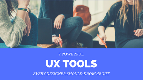 7 Powerful UX Tools Every Designer Should Know About [693 Words]