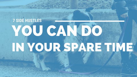 7 Side Hustles You Can Do in Your Spare Time [651 Words]