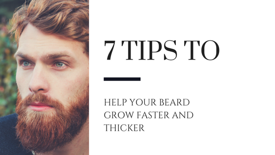 7 Tips to Help Your Beard Grow Faster and Thicker [618 Words]