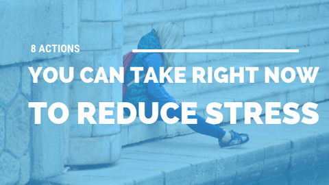 8 Actions You Can Take Right Now to Reduce Stress [518 Words] - article > 500 - Article Blizzard