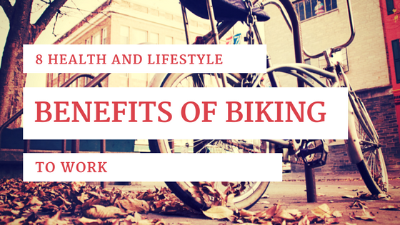 8 Health and Lifestyle Benefits of Biking to Work [659 Words]