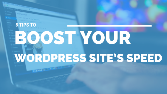 8 Tips to Boost Your Wordpress Site's Speed [509 Words] - article > 500 - Article Blizzard