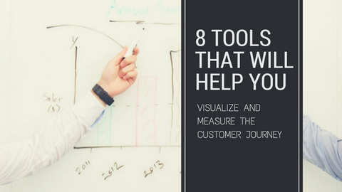 8 Tools That Will Help You Visualize and Measure the Customer Journey [706 Words]