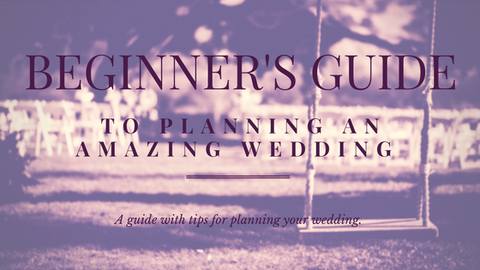 A Beginner's Guide to Planning an Amazing Wedding [668 Words]