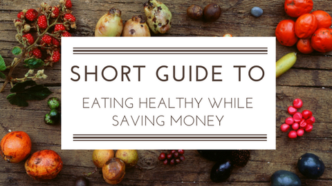 A Short Guide to Eating Healthy While Saving Money [610 Words] - article > 600 - Article Blizzard
