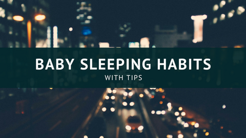Baby Sleeping Habits with Tips [817 Words]