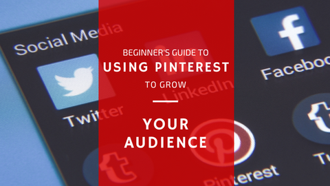Beginner's Guide to Using Pinterest To Grow Your Audience [533 Words]