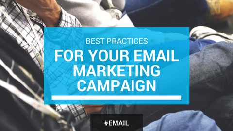 Best Practices for Your Email Marketing Campaign [548 Words]