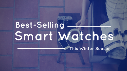 Best Selling Smart Watches This Winter [640 Words]
