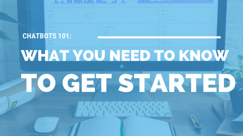 Chatbots 101: What You Need to Know to Get Started [623 Words] - article > 600 - Article Blizzard