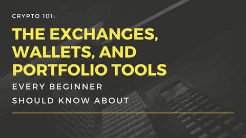Crypto 101: The Exchanges, Wallets, and Portfolio Tools Every Beginner Should Know About [614 Words]