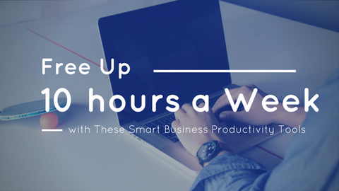 Free Up 10 Hours A Week with These Smart Business Productivity Tools [737 Words]