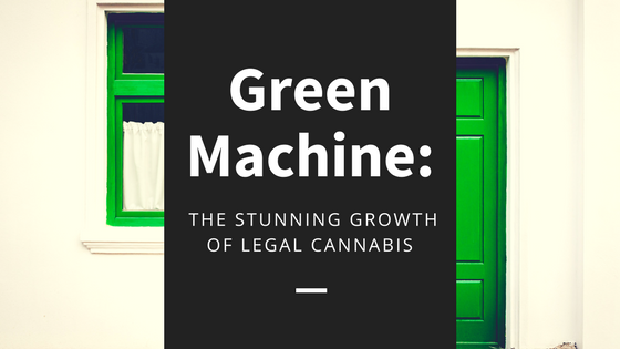 Green Machine: The Stunning Growth of Legal Cannabis [552 Words]