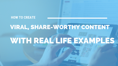 How to Create Viral, Share-Worthy Content-With Real Life Examples [710 Words] - article > 700 - Article Blizzard