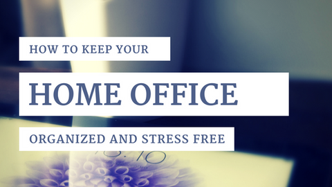 How to Keep Your Home Office Organized and Stress Free [620 Words] - article > 600 - Article Blizzard