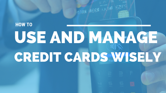 How to Use and Manage Credit Cards Wisely [606 Words] - article > 600 - Article Blizzard