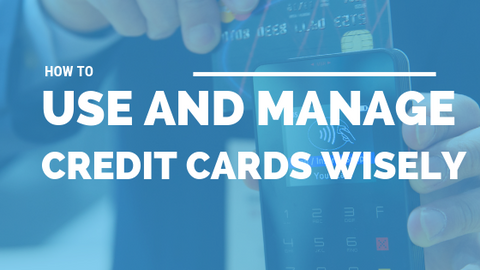 How to Use and Manage Credit Cards Wisely [606 Words]