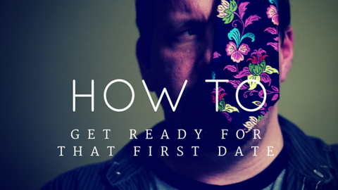 How to get ready for that First Date [580 Words] - article > 500 - Article Blizzard