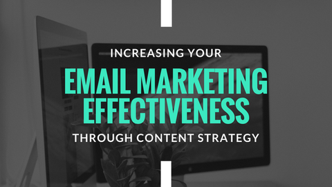 Increasing Your Email Marketing Effectiveness Through Content Strategy [593 Words]