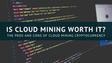 Is Cloud Mining Worth It? The Pros and Cons of Cloud Mining Cryptocurrency [533 Words] - article > 500 - Article Blizzard