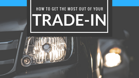 Make Your Trade-In a Trade-Up! How to Get the Most Out of Your Trade-In [528 Words]