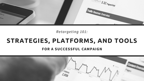 Retargeting 101: Strategies, Platforms, And Tools for a Successful Campaign [838 Words]