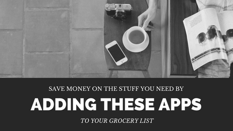 Save Money on The Stuff You Need by Adding These Apps to Your Grocery List [606 Words]