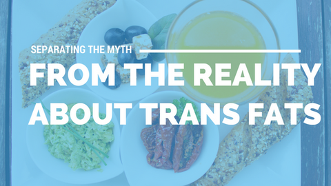 Separating the Myth from The Reality About Trans Fats [537 Words] - article > 500 - Article Blizzard