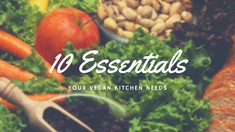 The 10 Essentials Your Vegan Kitchen Needs [619 Words]