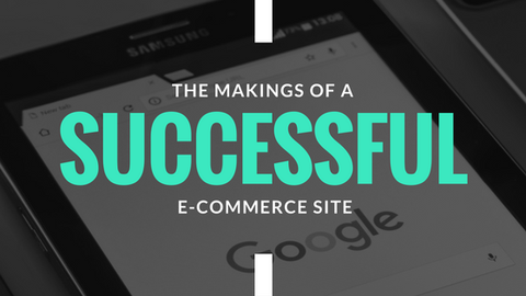 The Makings of a Successful E-Commerce Site [488 Words] - article < 500 - Article Blizzard
