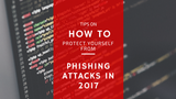 Tips on How to Protect Yourself from Phishing Attacks in 2017 [693 Words] - article > 600 - Article Blizzard