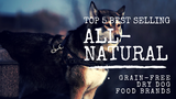 Top 5 Best Selling All-Natural Grain-Free Dry Dog Food Brands [542 Words] - article > 500 - Article Blizzard