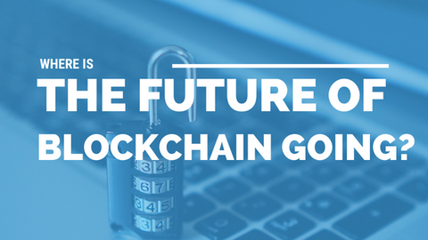 Where Is the Future of Blockchain Going? [520 Words]
