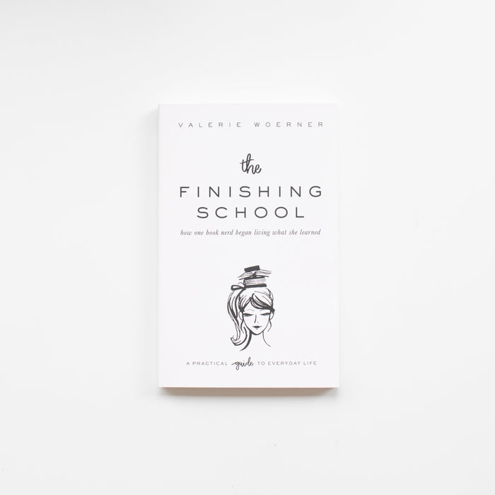 The Finishing School by Valerie Woerner | book, minimalism, hospitality, Bible study, prayer, women, forgiveness, friendship, margin, health