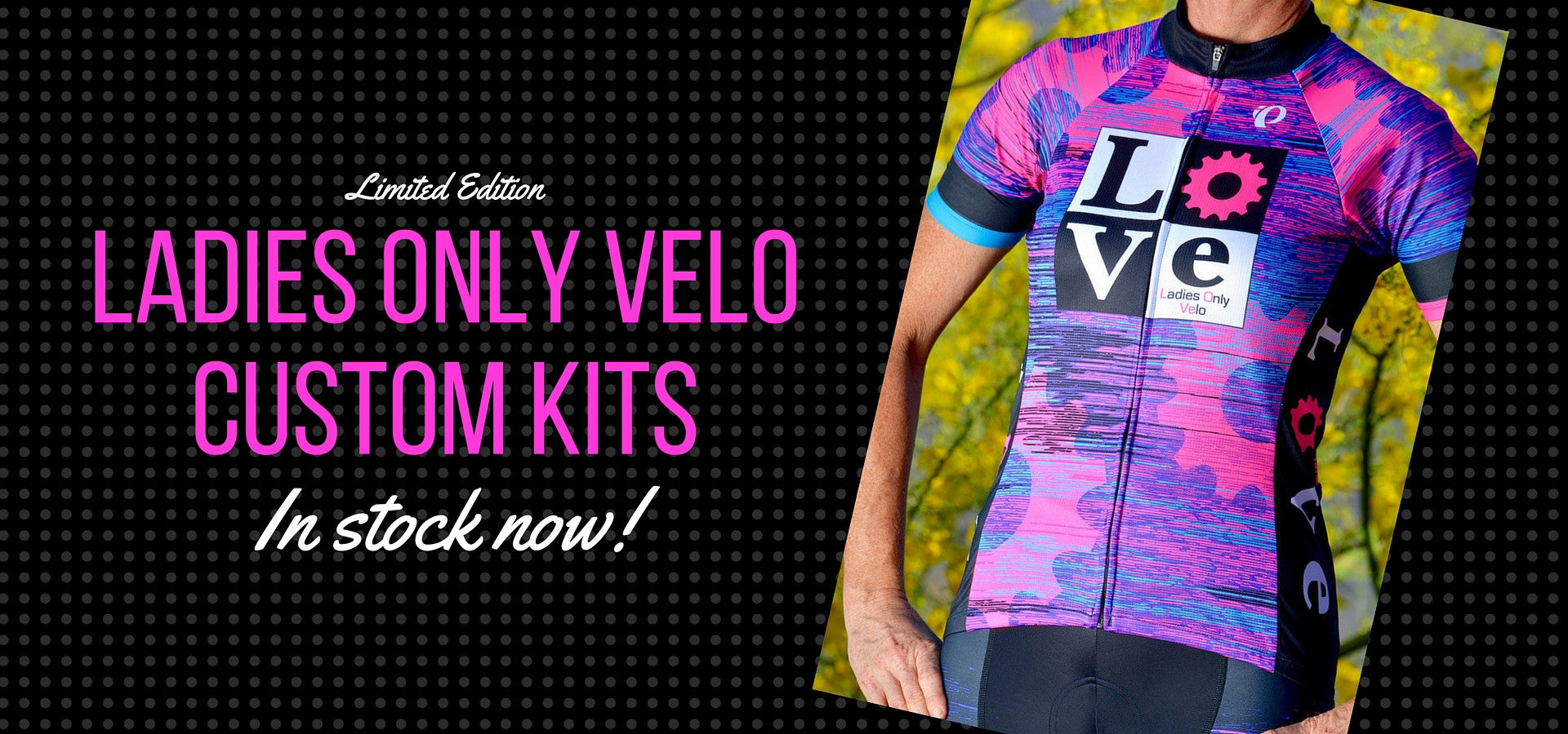 Ladies Only Velo Custom Kit