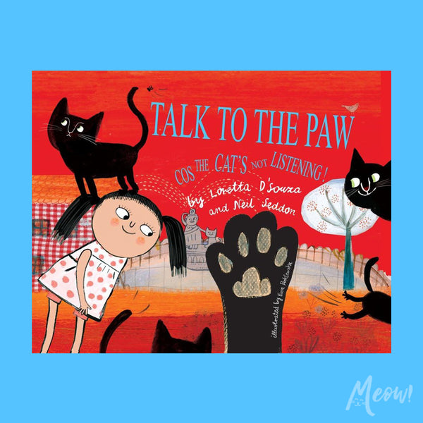 'Talk to the Paw cos the cat's not listening' - Children's book
