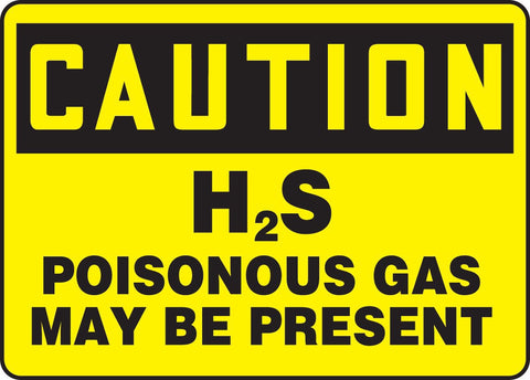 "10"" x 14"" Aluminum Sign - Caution H2S Poisonous Gas May be Present"