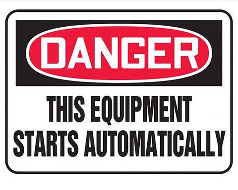 "10"" x 14"" Adhesive Vinyl Sign - Danger This Equipment Starts Automatically"