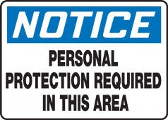 "10"" x 14"" Adhesive Vinyl Sign - Notice Personal Protection Required in this Area"